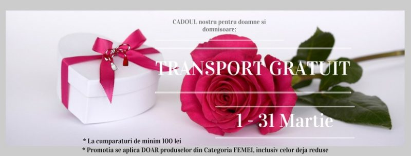 Transport gratuit produse femei 1-31 martie